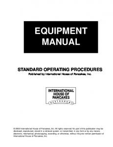 EQUIPMENT MANUAL STANDARD OPERATING PROCEDURES. Published by International House of Pancakes, Inc