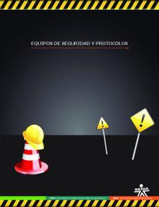 EQUIPOS DE SEGURIDAD Y PROTOCOLOS