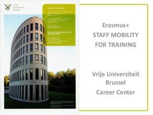 Erasmus+ STAFF MOBILITY FOR TRAINING. Vrije Universiteit Brussel Career Center