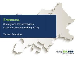 Erasmus+ Strategische Partnerschaften in der Erwachsenenbildung (KA 2) Torsten Schneider