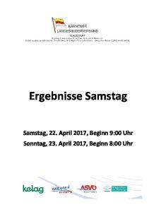 Ergebnisse Samstag. Samstag, 22. April 2017, Beginn 9:00 Uhr Sonntag, 23. April 2017, Beginn 8:00 Uhr