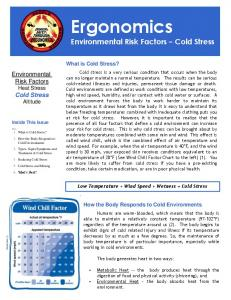 Ergonomics. Environmental Risk Factors Cold Stress. Environmental Risk Factors Heat Stress Cold Stress Altitude. What is Cold Stress?