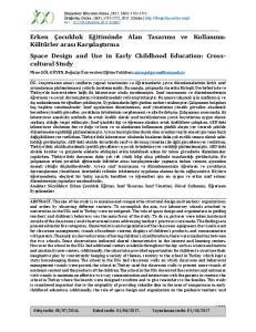 Erken Çocukluk Eğitiminde Alan Tasarımı ve Kullanımı: Kültürler arası Karşılaştırma Space Design and Use in Early Childhood Education: Crosscultural