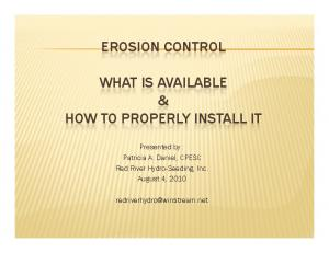 EROSION CONTROL WHAT IS AVAILABLE & HOW TO PROPERLY INSTALL IT
