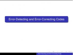 Error-Detecting and Error-Correcting Codes. Error-Detecting and Error-Correcting Codes