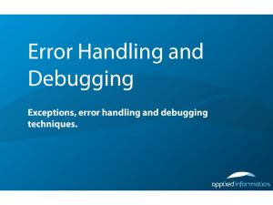 Error Handling and Debugging. Exceptions, error handling and debugging techniques