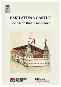 ESKILSTUNA CASTLE. The castle that disappeared EXHIBITION FOLDER. Eskilstuna stadsmuseum