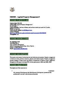 ESM505 Applied Property Management I COURSE PARTICULARS COURSE INSTRUCTORS COURSE DESCRIPTION COURSE OBJECTIVES