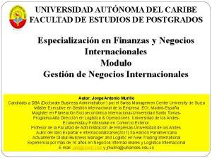 Especialización en Finanzas y Negocios Internacionales Modulo Gestión de Negocios Internacionales
