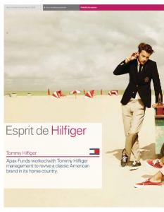 Esprit de Hilfiger. Tommy Hilfiger Apax Funds worked with Tommy Hilfiger management to revive a classic American brand in its home country