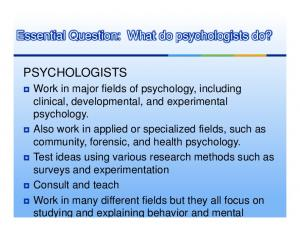 Essential Question: What do psychologists do?