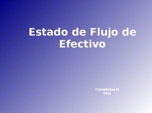 Estado de Flujo de Efectivo. Contablidad III 2014