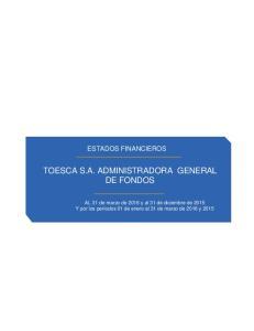 ESTADOS FINANCIEROS TOESCA S.A. ADMINISTRADORA GENERAL DE FONDOS