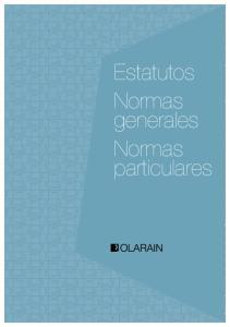 Estatutos Normas generales Normas particulares