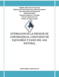 ESTIMACION DE LA PRESION DE CONVERGENCIA, CONSTANTE DE EQUILIBRIO Y FASES DEL GAS NATURAL