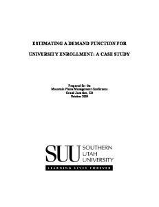 ESTIMATING A DEMAND FUNCTION FOR UNIVERSITY ENROLLMENT: A CASE STUDY
