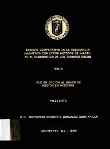 ESTUDIO COMPARATIVO DE LA RESONANCIA MAGNETICA CON OTROS METODOS DE IMAGEN EN EL DIAGNOSTICO DE LOS TUMORES OSEOS TESIS