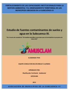 Estudio de fuentes contaminantes de suelos y agua en la Subcuenca III