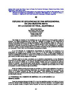 ESTUDIO DE SECUENCIAS DE DNA MITOCONDRIAL EN UNA MUESTRA MAYA DE LA CIUDAD DE TIKAL, GUATEMALA