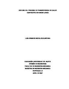ESTUDIO DEL PROCESO DE TRANSFERENCIA DE CALOR CONVECTIVO EN NANOFLUIDOS LUIS ARMANDO MORALES QUINTANA
