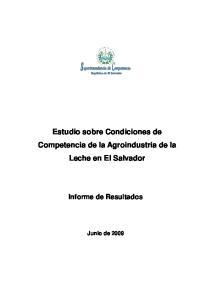 Estudio sobre Condiciones de Competencia de la Agroindustria de la Leche en El Salvador. Informe de Resultados