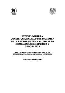 ESTUDIO SOBRE LA CONSTITUCIONALIDAD DEL DICTAMEN DE LA LEY DEL SISTEMA NACIONAL DE INFORMACION ESTADISTICA Y GEOGRAFICA