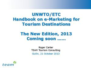 ETC Handbook on e-marketing for Tourism Destinations The New Edition, 2013 Coming soon