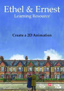 Ethel & Ernest. Learning Resource. Create a 2D Animation. ethelandernestthemovie.com