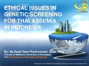 ETHICAL ISSUES IN GENETIC SCREENING FOR THALASSEMIA IN INDONESIA