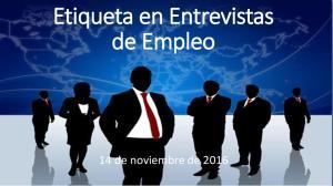 Etiqueta en Entrevistas de Empleo. 14 de noviembre de 2016