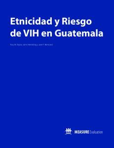 Etnicidad y Riesgo de VIH en Guatemala