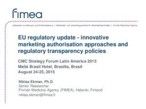 EU regulatory update - innovative marketing authorisation approaches and regulatory transparency policies