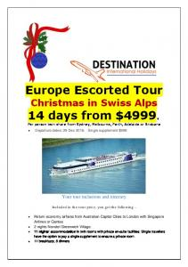 Europe Escorted Tour Christmas in Swiss Alps 14 days from $4999. Per person twin share from Sydney, Melbourne, Perth, Adelaide or Brisbane