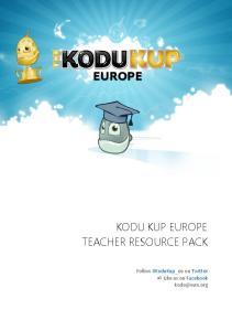 EUROPE KODU KUP EUROPE TEACHER RESOURCE PACK. Follow #KoduKup_eu on Twitter Like us on Facebook