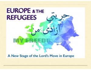 EUROPE & THE REFUGEES. A New Stage of the Lord s Move in Europe