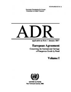 European Agreement. Volume I. applicable as from 1 January Concerning the International Carriage of Dangerous Goods by Road