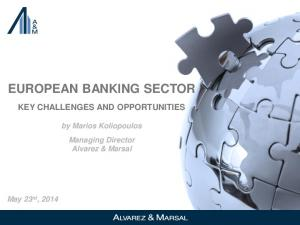 EUROPEAN BANKING SECTOR KEY CHALLENGES AND OPPORTUNITIES