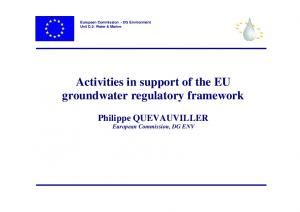 European Commission - DG Environment Unit D.2: Water & Marine Activities in support of the EU groundwater regulatory framework