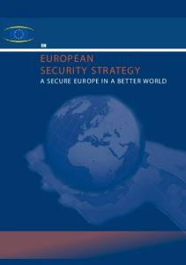 EUROPEAN SECURITY STRATEGY A SECURE EUROPE IN A BETTER WORLD