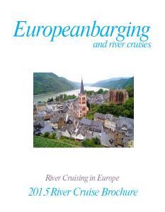 Europeanbarging River Cruise Brochure. and river cruises. River Cruising in Europe