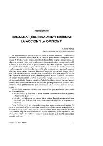 EUTANASIA: SON IGUALMENTE LEGITIMAS LA ACCION y LA OMISION?~}
