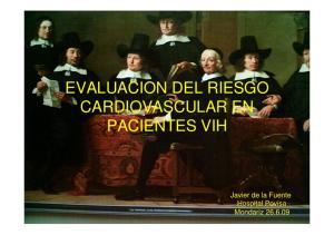 EVALUACION DEL RIESGO CARDIOVASCULAR EN PACIENTES VIH. Javier de la Fuente Hospital Povisa Mondariz
