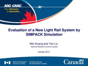 Evaluation of a New Light Rail System by SIMPACK Simulation