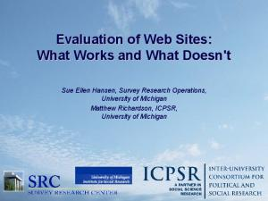 Evaluation of Web Sites: What Works and What Doesn't