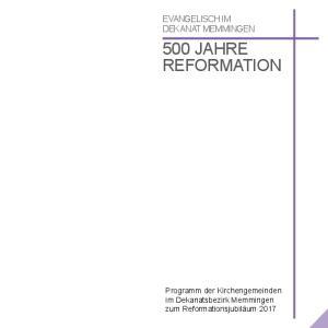 EVANGELISCH IM DEKANAT MEMMINGEN 500 JAHRE REFORMATION