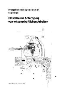 Evangelische Schulgemeinschaft Erzgebirge. Hinweise zur Anfertigung von wissenschaftlichen Arbeiten