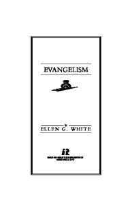 EVANGELISM. by ELLEN G. WHITE
