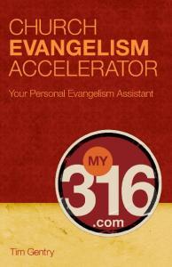 Evangelism. Your Personal Evangelism Assistant. Tim Gentry
