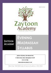 EVENING MADRASSAH SYLLABUS ZAYTOON ACADEMY Zaytoon Academy Educational Trust. 23 Arden Road, Aston, Birmingham B6 6AP