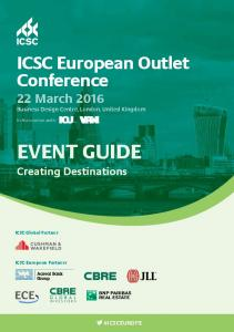 EVENT GUIDE. ICSC European Outlet Conference 22 March Creating Destinations #ICSCEUROPE. Business Design Centre, London, United Kingdom